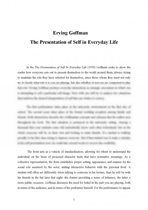 presentation of self in everyday life essay View notes - performance+essay+2013 from sociology 2234e at uwo the presentation of self in everyday life according to goffman, everyday life is like a performance.